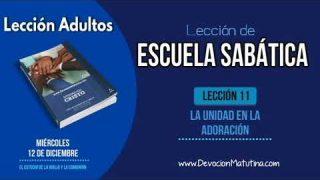Escuela Sabática | Miércoles 12 de diciembre 2018 | El estudio de la Biblia y la comunión | Lección Adultos