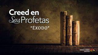 4 de enero | Creed en sus profetas | Éxodo 34