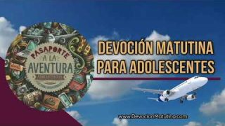 7 de enero 2019 | Devoción Matutina para Adolescentes | Cruzando la frontera