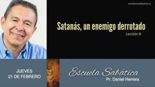 21 de febrero 2019 | La estrategia de Satanás | Escuela Sabática Pr. Daniel Herrera