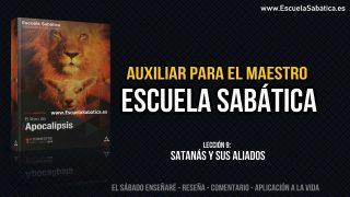Auxiliar | Lección 9 | Satanás y sus aliados | Escuela Sabática Semanal