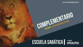 Complementario – Lección 6 – El Sellado pueblo de Dios – Escuela Sabática Semanal