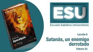 Lección 8 | Satanás, un enemigo derrotado | Escuela Sabática Universitaria