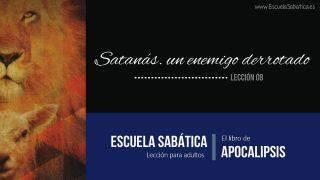 Lección 8 | Satanás, un enemigo derrotado | Escuela Sabática Semanal