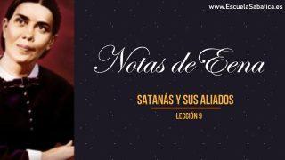 Notas de Elena | Lección 9 | Satanás y sus aliados | Escuela Sabática Semanal