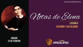 Notas de Elena | Sábado 23 de febrero 2019 | Satanás y sus aliados | Escuela Sabática