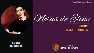Notas de Elena | Sábado 9 de febrero 2019 | Las siete trompeta | Escuela Sabática