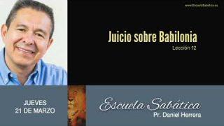 21 de marzo 2019 | El juicio de Babilonia | Escuela Sabática Pr. Daniel Herrera