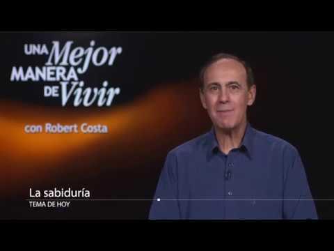 4 de marzo | La sabiduría | Una mejor manera de vivir | Pr. Robert Costa