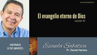 8 de marzo 2019 | El evangelio eterno de Dios | Escuela Sabática Pr. Daniel Herrera