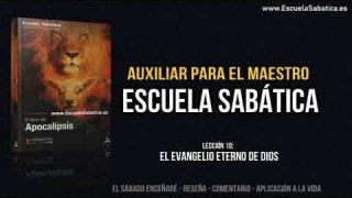 Auxiliar | Lección 10 | El evangelio eterno de Dios | Escuela Sabática Semanal