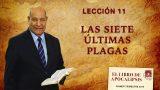 Comentario | Lección 11 | Las siete últimas plagas | Escuela Sabática Pr. Alejandro Bullón