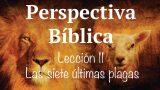 Lección 11 | Las siete últimas plagas | Escuela Sabática Perspectiva Bíblica