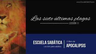 Lección 11 | Las siete últimas plagas | Escuela Sabática Semanal