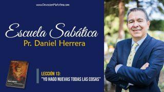 Lección 13 | Yo hago nuevas todas las cosas | Escuela Sabática Pr. Daniel Herrera