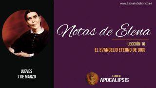 Notas de Elena | Jueves 7 de marzo 2019 | El mensaje del tercer ángel | Escuela Sabática