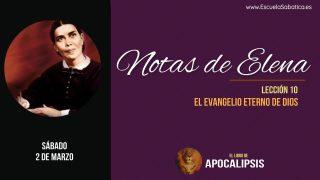 Notas de Elena | Sábado 2 de marzo 2019 | El evangelio eterno de Dios | Escuela Sabática
