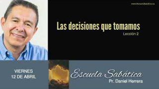 12 de abril 2019 | Las decisiones que tomamos | Escuela Sabática Pr. Daniel Herrera