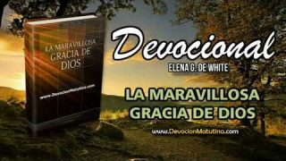 26 de abril | Devocional: La maravillosa gracia de Dios | Ser un poder preservador