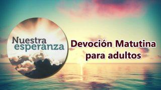 8 de abril 2019 | Devoción Matutina para Adultos | No opero sin orar