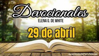 Devocionales Elena G. de White – 29 de abril del 2019