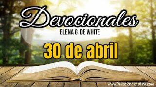 Devocionales Elena G. de White – 30 de abril del 2019