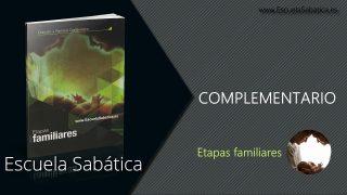 Introducción al complementario | Las estaciones de la vida | Escuela Sabática Semanal