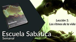Lección 1 | Los ritmos de la vida | Escuela Sabática Semanal