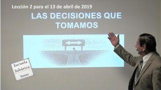 Lección 2 | Las decisiones que tomamos | Escuela Sabática 2000