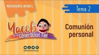 Tema 2: El hábito de la comunión personal | Yacob y la Generación fiel
