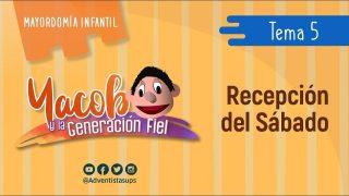 Tema 5: El hábito de la recepción del sábado | Yacob y la Generación fiel
