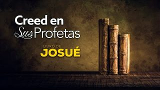 2 de mayo | Creed en sus profetas | Josué 15