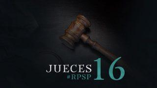 27 de mayo | Resumen: Reavivados por su Palabra | Jueces 16 | Pr. Adolfo Suarez