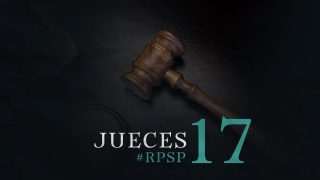 28 de mayo | Resumen: Reavivados por su Palabra | Jueces 17 | Pr. Adolfo Suarez