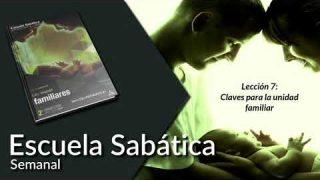 Lección 7 | Claves para la unidad familiar | Escuela Sabática Semanal
