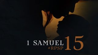 20 de junio | Resumen: Reavivados por su Palabra | 1 Samuel 15 | Pr. Adolfo Suarez