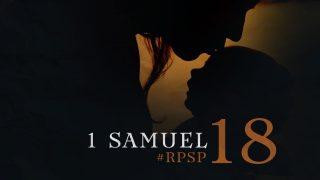 23 de junio | Resumen: Reavivados por su Palabra | 1 Samuel 18 | Pr. Adolfo Suarez