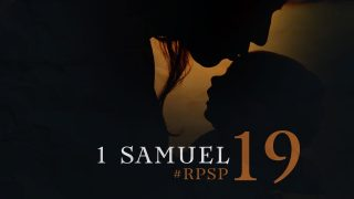 24 de junio | Resumen: Reavivados por su Palabra | 1 Samuel 19 | Pr. Adolfo Suarez