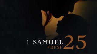 30 de junio | Resumen: Reavivados por su Palabra | 1 Samuel 25 | Pr. Adolfo Suarez