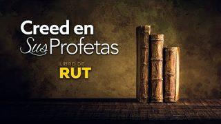 4 de junio | Creed en sus profetas | Rut 3