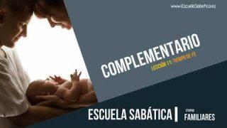 Complementario | Lección 11 | Tiempo de Fe | Escuela Sabática Semanal