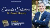 Lección 13 | Cómo reconciliarse en el tiempo del fin | Escuela Sabática Pr. Daniel Herrera