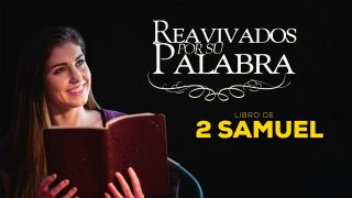 13 de julio | Reavivados por su Palabra | 2 Samuel 7