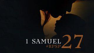 2 de julio | Resumen: Reavivados por su Palabra | 1 Samuel 27 | Pr. Adolfo Suarez