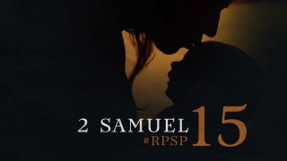 21 de julio | Resumen: Reavivados por su Palabra | 2 Samuel 15 | Pr. Adolfo Suarez
