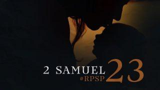 29 de julio | Resumen: Reavivados por su Palabra | 2 Samuel 23 | Pr. Adolfo Suarez
