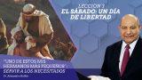 Comentario | Lección 3 – El Sábado: un día de libertad | Escuela Sabática Pr. Alejandro Bullón