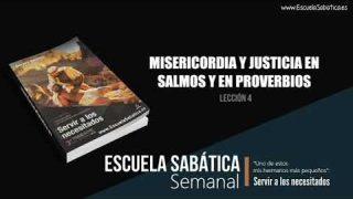 Lección 4 | Misericordia y Justicia en Salmos y en Proverbios | Escuela Sabática Semanal