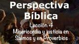 Lección 4 | Misericordia y Justicia en Salmos y Proverbios | Escuela Sabática Perspectiva Bíblica