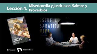 Lección 4 | Misericordia y Justicia en Salmos y en Proverbios | Escuela Sabática Viva